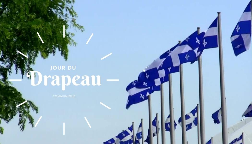 Le jour du Drapeau, un emblème et une histoire à mettre de l'avant même en période de crise!